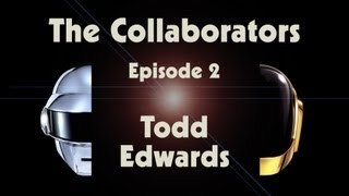 Daft Punk | Random Access Memories | The Collaborators_ Todd Edwards