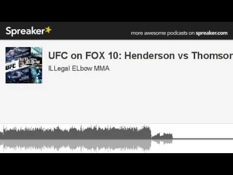 UFC on FOX 10: Henderson vs Thomson (made with Spreaker)