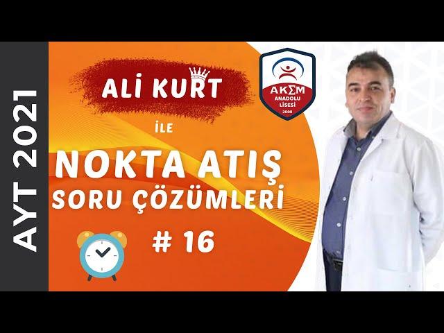 Ali Kurt'tan 2021 AYT Nokta Atış Soru Çözümleri - 16