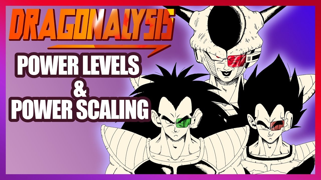 Power Levels and Power Scaling | Dragonalysis