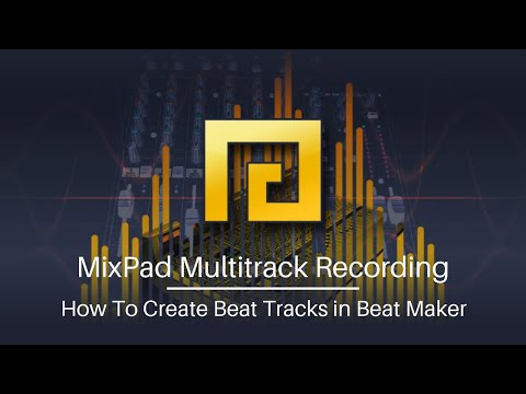 How To Create Beat Tracks In Beat Maker - MixPad Multi-track Mixing Software Tutorial