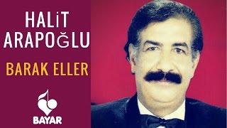 Halit Arapoğlu - Barak Eller - Uzun Hava