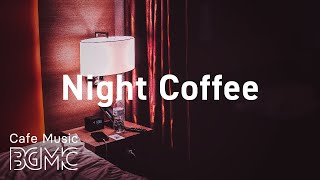 Night Coffee: Smooth Jazz Hip Hop & Night Jazz Beats + Midnight Slow Jazz for Relaxing at Home