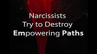 Narcissists Try to Destroy Empowering Paths – Empaths (reuploaded) #SurvivorStories