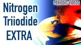 Nitrogen Triiodide (extra footage) - Periodic Table of Videos