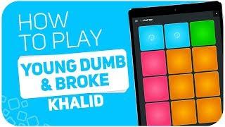 How to play: YOUNG DUMB u0026 BROKE (Khalid) - SUPER PADS - Kit Flap top