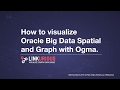 How to visualize Oracle Big Data Spatial and Graph with Ogma