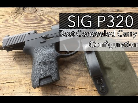 SIG P320: Best Concealed Carry Configuration - YouTube