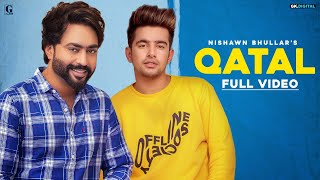 QATAL Video : Nishawn Bhullar & Gurlez Akhtar | Jass Manak | Satti Dhillon | GK DIGITAL | Geet MP3