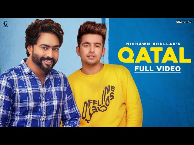QATAL Video : Nishawn Bhullar & Gurlez Akhtar | Jass Manak | Satti Dhillon | GK DIGITAL | Geet MP3
