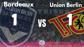 BORDEAUX VS FC UNION BERLIN l 1-1 l MATCH AMICAL l 21/07/2018