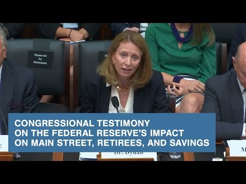 Congressional Testimony on the Federal Reserve's Impact on Main Street, Retirees, and Savings