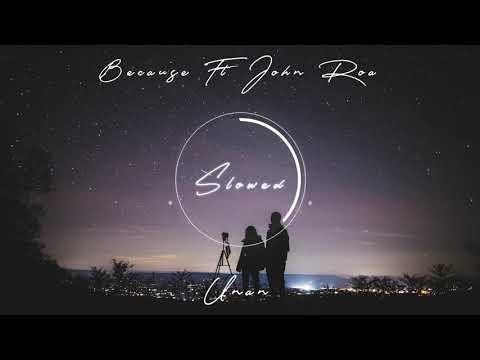 Because Feat. John Roa - Unan | 8D Audio