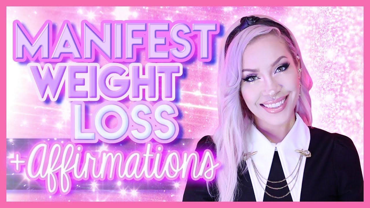 Manifest Weight Loss! (+Weight Loss Affirmations)