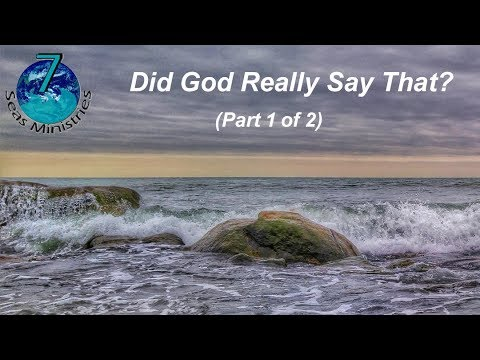 Did God Really Say That? (Part 1)