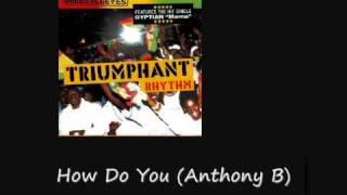 Triumphant Riddim How Do You Feel Anthony B