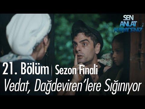 Vedat, Dağdeviren'lere sığınıyor - Sen Anlat Karadeniz 21. Bölüm | Sezon Finali
