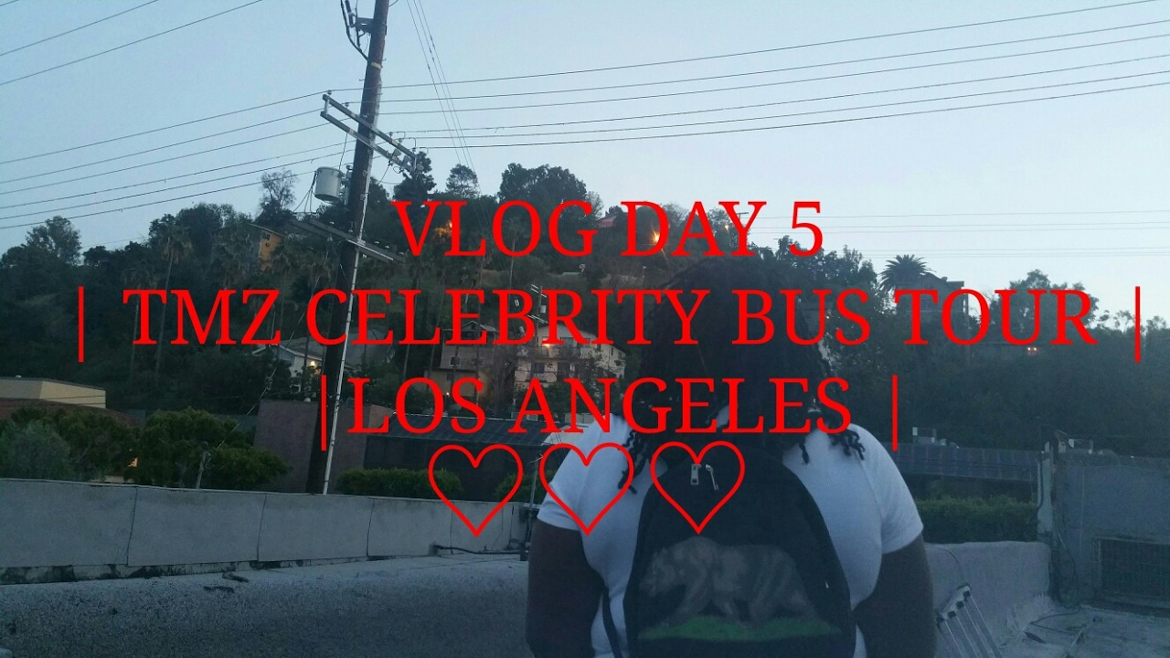 Vlog day 4 tmz celebrity tour bus los angeles for Tmz tours in los angeles