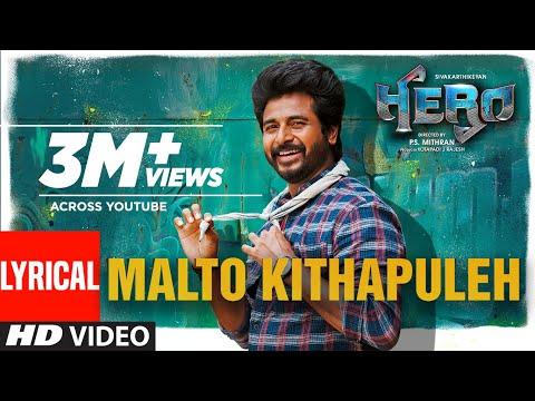 Malto Kithapuleh - Lyrical | Hero Tamil Movie | Sivakarthikeyan | Yuvan Shankar Raja |Arjun Sarja