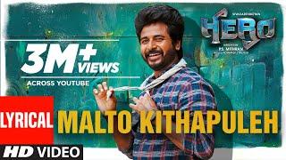 Malto Kithapuleh Lyrical | Hero Tamil Movie | Sivakarthikeyan | Yuvan Shankar Raja |Arjun Sarja