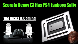 Microsoft's Shocking E3 Scorpio Plans Cause PS4 Fanboys To Hilariously Freak Out!