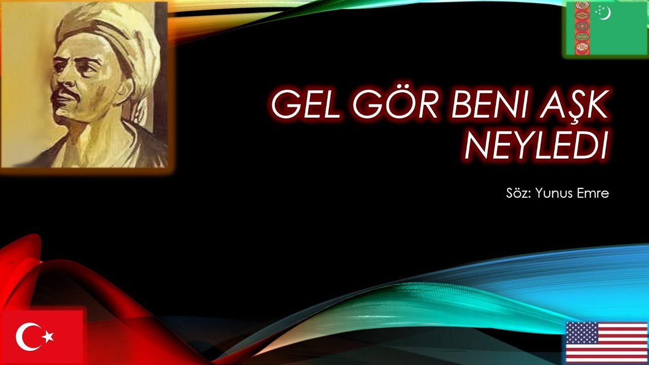 Gel Gor Beni Ask Neyledi Turkish Song And Poem With English