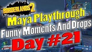 Borderlands 2 | Maya Playthrough Funny Moments And Drops | Day #21