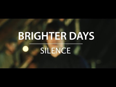 Brighter Days - Silence (Official Music Video)