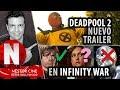 Trailer de DEADPOOL 2 ¿Quién en AVENGERS INFINITY WAR? + INDIANA JONES 5, SHAZAM -  Programa #7