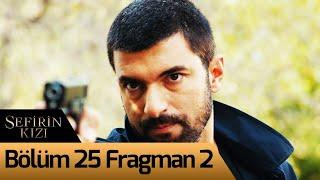 Sefirin Kızı 25. Bölüm 2. Fragman