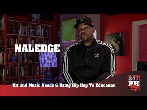 Naledge - Art and Music Needs & Using Hip Hop To Education (247HH Exclusive) - 동영상