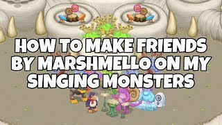 My singing monsters - how to make the song friends by marshmello- tutorial - Amazamusic - 76415686GC