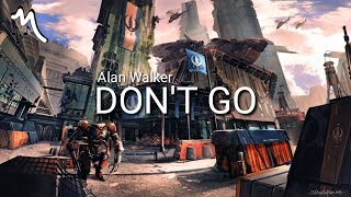 Alan Walker - DON'T GO (Lyrics)