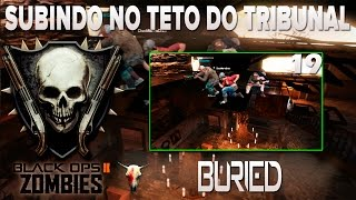 COD BO2 - ZOMBIES / BURIED 19- Subindo no teto do tribunal (Glitches/Bugs) 2015