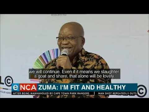 Former President Jacob Zuma says he's fit and healthy