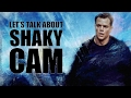 Let's talk about Shaky Cam