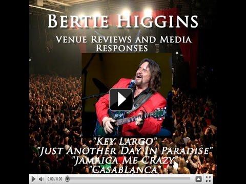 Bertie Higgins Venue Reviews