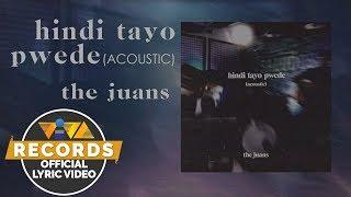 Hindi Tayo Pwede (Acoustic) - The Juans [ Lyric ]
