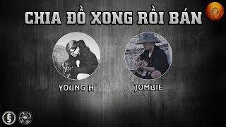 [2016] Chia Đồ Xong Rồi Bán – Young H ft. Jombie