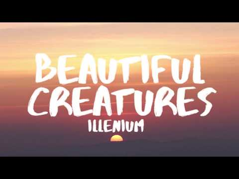 Illenium - Beautiful Creatures (Lyrics / Lyric Video) ft. MAX