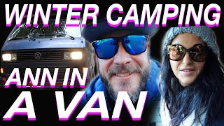 Winter Camping With Ann In a Van - Living The Van Life