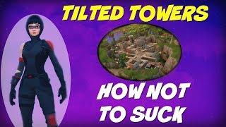 Fortnite   Tilted Towers Tips   What TO DO