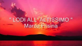 """"""" LODI ALL' ALTISSIMO """" Marco Frisina"""