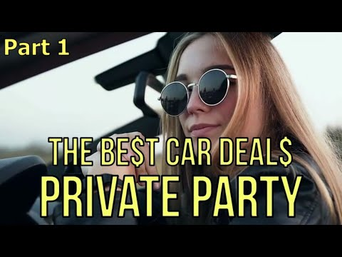 PRIVATE PARTY BUYING: Part 1 - $6,500 OFF ($17,699 Car) Auto