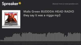 they say it was a nigga mp3 (made with Spreaker)