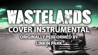 Wastelands (Cover Instrumental) [In the Style of LINKIN PARK]