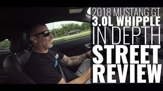2018 Mustang GT: Whipple Supercharger IN DEPTH Street Review