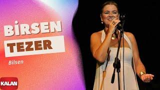Birsen Tezer - Bilsen [ Cihan © 2009 Kalan Müzik ]