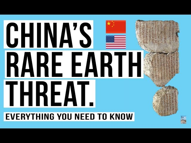 China Makes Threat Towards U.S! Everything You Need To Know About Rare Earth Minerals.
