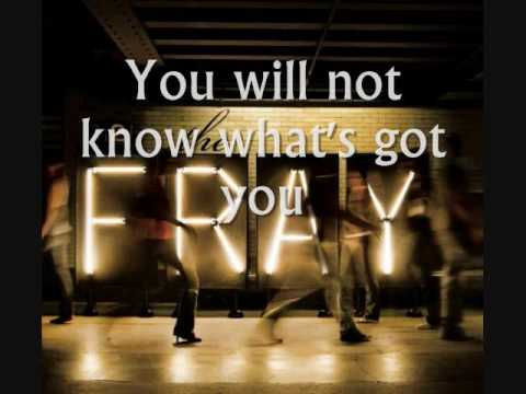 The Fray - We Build Then We Break - Lyrics